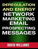 Deregulation and Energy Network Marketing Email Prospecting Messages (English Edition)