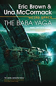 The Baba Yaga (Weird Space Book 3) by [Una McCormack, Eric Brown]
