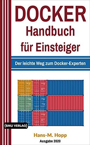 Docker Handbuch für Einsteiger: Der leichte Weg zum Docker-Experten