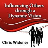Influencing Others Through a Dynamic Vision: 30-Minute Leadership Essentials Series