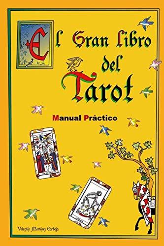 El Gran Libro del Tarot. Manual Práctico