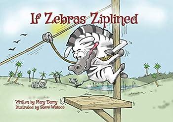 Paperback If Zebras Ziplined Book