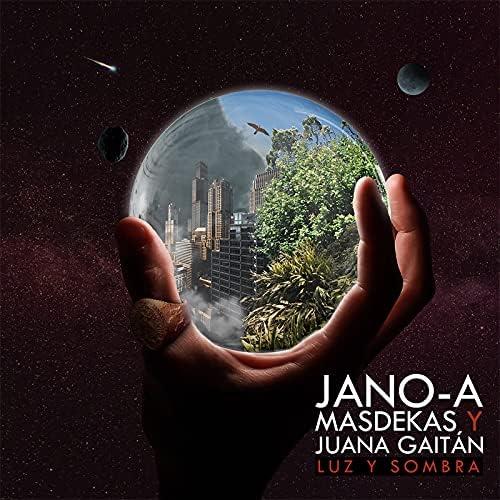 Jano-A, Juana Gaitán & Masdekas