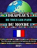 Tous les pays, capitales et drapeaux du monde: Guide des Drapeaux (pour enfants)