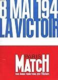 REVUE - PARIS MATCH - SUPPLEMENT GRATUIT N° 2398 - 8 MAI 1945 - LA VICTOIRE - ALLEMAGNE LE CHATIMENT - LA RUEE SUR LE REICH - LA LUTTE FINALE - HITLER - LES DERNIERS JOURS - LA CHUTTE DE BERLIN