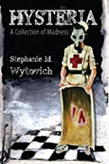 Hysteria: A Collection of Madness Kindle Edition