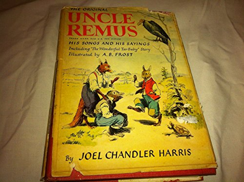 Uncle Remus His Songs and His Sayings By Joel Chandler Harris Illustrated by A.B Frost