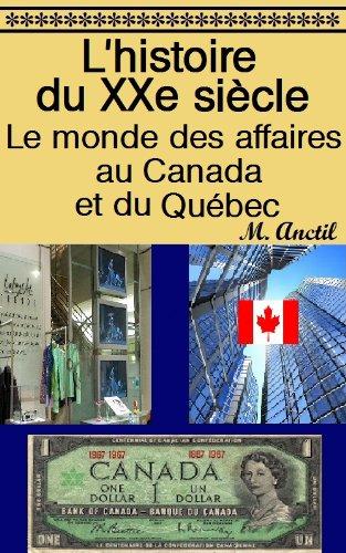 L'histoire du XXe siècle : Le monde des affaires au Canada et du Québec