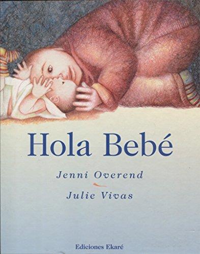 Hola Bebe/ Hello Baby