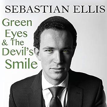Green Eyes & The Devil's Smile