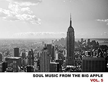 Soul Music from the Big Apple, Vol. 5
