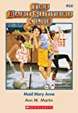 The Baby-Sitters Club #66: Maid Mary Anne (Baby-sitters Club (1986-1999)) (English Edition)