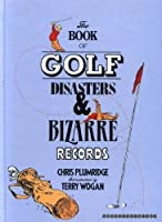Golf Disasters and Bizarre Records