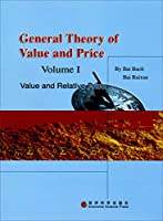 General Theory of Value and Price ( Volume 1)
