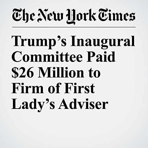 Trump's Inaugural Committee Paid $26 Million to Firm of First Lady's Adviser copertina
