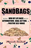 SANDBAGS: How I Won My Life Back with Affirmations, Goal-Setting, & a Positive Self-Image...