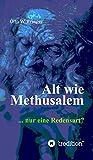 Alt wie Methusalem: Nur eine Redensart