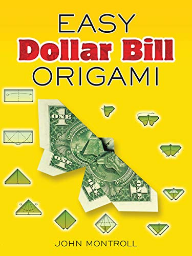 Compare Textbook Prices for Easy Dollar Bill Origami Dover Origami Papercraft Illustrated Edition ISBN 9780486470092 by John Montroll