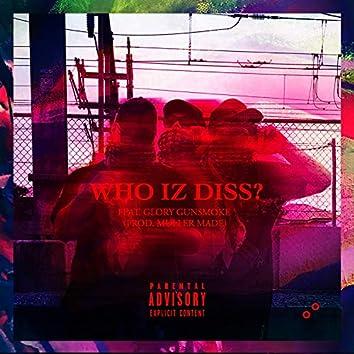 Who Iz Diss? (feat. Glory Gunsmoke)