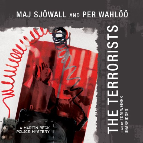 The Terrorists     A Martin Beck Police Mystery              By:                                                                                                                                 Maj Sjöwall,                                                                                        Per Wahlöö                               Narrated by:                                                                                                                                 Tom Weiner                      Length: 8 hrs and 59 mins     69 ratings     Overall 4.3