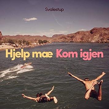 Hjelp mæ / Kom igjen