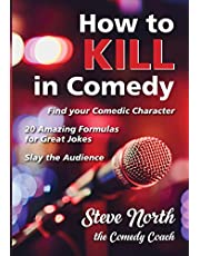 How to Kill in Comedy: Find Your Comedic Character, 20 best joke formulas, Slay the Audience: Find your Comedic Character, 20 Amazing Formulas for Great Jokes, Slay the Audience