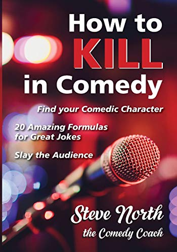 How to Kill in Comedy: Find Your Comedic Character, 20 best joke formulas, Slay the Audience