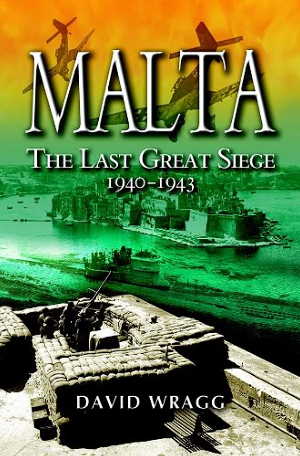エキサイティング鼻スチュワーデスMalta: The Last Great Siege 1940 - 1943: The Last Great Siege 1940-1943 (English Edition)