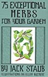 75 Exceptional Herbs For Your Garden