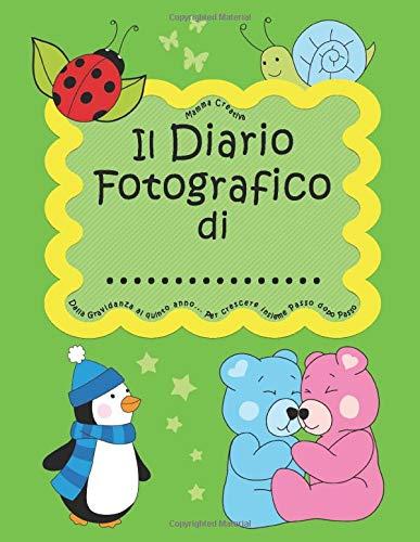 Il Diario fotografico di... Dalla gravidanza al quinto anno. Per crescere insieme passo dopo passo: Versione Unisex, Bambino e Bambina (Verde)