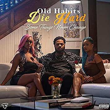 Old Habits Die Hard (Some Things Never Change) [Deluxe]
