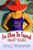 For Whom The Funeral Bell Tolls: Delilah Dickinson Literary Tour Mystery