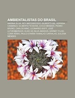 Ambientalistas do Brasil: Marina Silva, Ney Matogrosso, Gilberto Gil, Aspásia Camargo, Gilberto Teixeira, Chico Mendes, Pe...