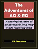 The Adventures of AG & RG: A Theological Satire (English Edition)
