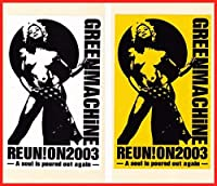 GREENMACHiNE (グリーンマシーン) 「REUN!ON 2003 A soul is poured out again」ステッカー2枚
