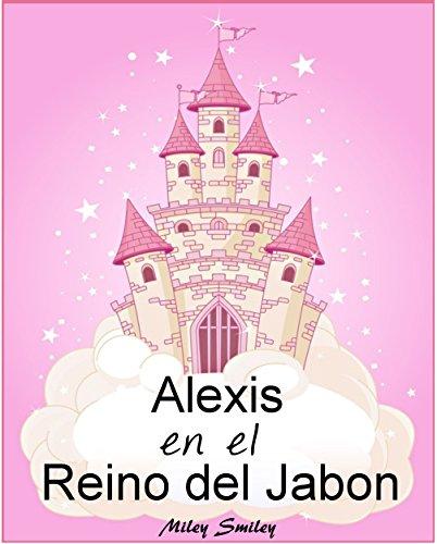 Libro Infantil: Alexis Reino Jabón cuentos dormir