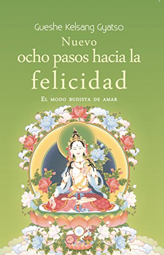 Nuevo ocho pasos hacia la felicidad: El modo budista de amar eBook ...