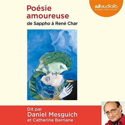 Couverture de Poésie amoureuse. De Sappho à René Char