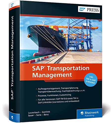 SAP Transportation Management: Prozesse, Funktionen und Customizing von SAP TM, inkl. SAP S/4HANA