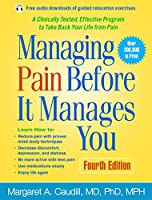 Managing Pain Before It Manages You, Fourth Edition: Fourth Edition