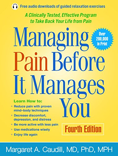 Compare Textbook Prices for Managing Pain Before It Manages You, Fourth Edition Fourth Edition ISBN 9781462522774 by Caudill, Margaret A.,Benson, Herbert