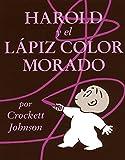 Harold y el lápiz color morado: Harold and the Purple Crayon (Spanish edition) (Coleccion Harper Arco Iris)