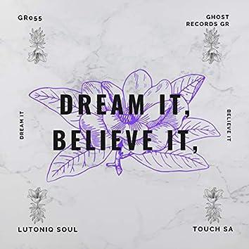 Dream It, Believe It
