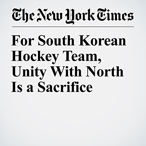 For South Korean Hockey Team, Unity With North Is a Sacrifice copertina