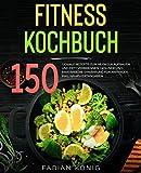 Fitness Kochbuch: 150 geniale Rezepte zum Muskeln aufbauen und Fett verbrennen. Gesunde und Eiweißreiche Ernährung für Anfänger. Inkl. Nährwertangaben. (Fitness Rezepte 1)