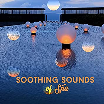 Soothing Sounds of Spa: Relaxing Zen Melodies Created for Spa Salon, Wellness, Healing Treatments, Massage Therapy, Sauna, Jacuzzi Bath