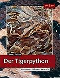 Tigerpythons (Terrarien-Bibliothek)