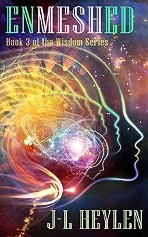 [J-L Heylen]のEnmeshed (The Wisdom Series Book 3) (English Edition)