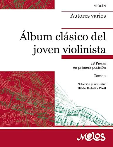 Álbum clásico del joven violinista. Tomo 1: 18 piezas en primera posición (Spanish Edition)