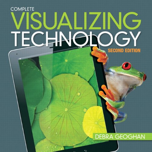 Visualizing Technology, Complete (2nd Edition)